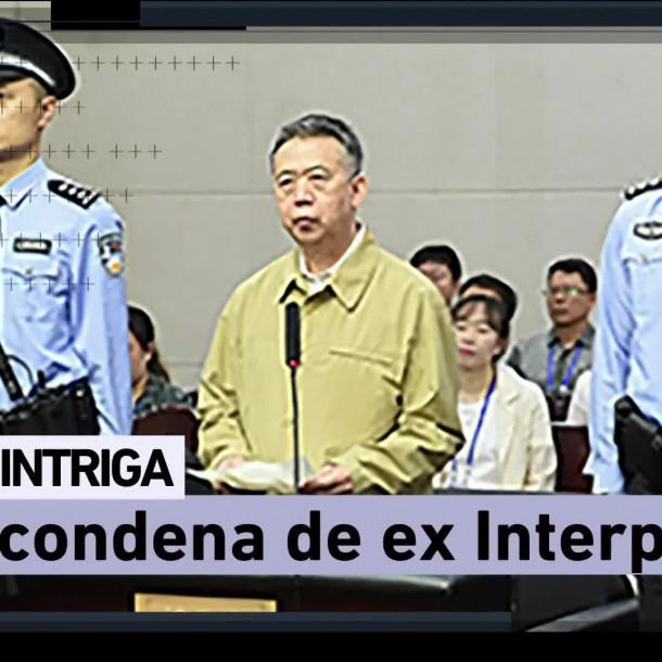 China condena al exjefe de la Interpol a 13 años de cárcel